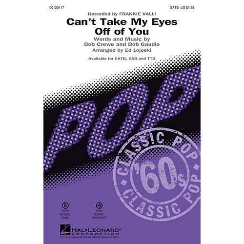 Hal Leonard Can't Take My Eyes Off of You (from Jersey Boys) TTB by Frankie Valli Arranged by Ed Lojeski