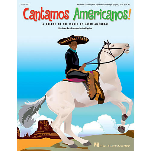 Hal Leonard Cantamos Americanos! (A Salute to the Music of Latin America) TEACHER ED by John Jacobson, John Higgins