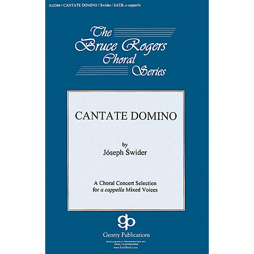 Gentry Publications Cantate Domino SATB DV A Cappella composed by Józef Swider