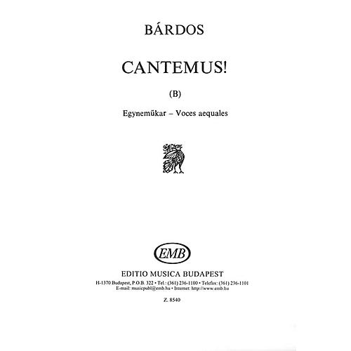 Editio Musica Budapest Cantemus (B) (to words by the composer) (Chorus of Small People) Composed by Lajos Bárdos