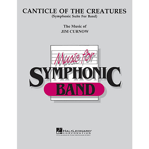 Hal Leonard Canticle of the Creatures Concert Band Level 4 Composed by James Curnow