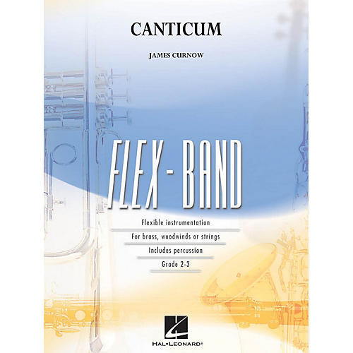 Hal Leonard Canticum Concert Band Level 2-3 Composed by James Curnow