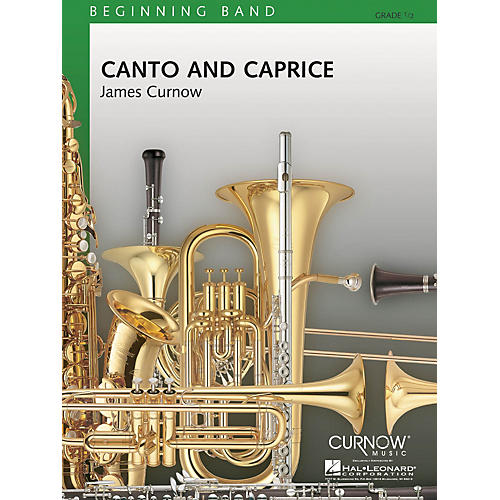 Curnow Music Canto and Caprice (Grade 0.5 - Score and Parts) Concert Band Level .5 Composed by James Curnow