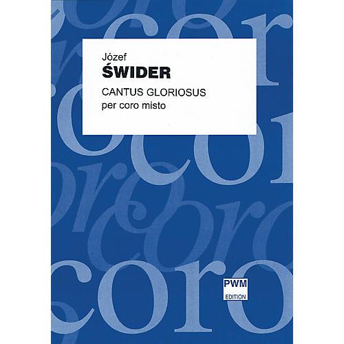 PWM Cantus Gloriosus Per Coro Misto SATB a cappella Composed by Józef Swider