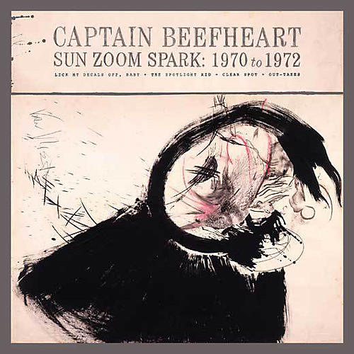 Alliance Captain Beefheart - Sun Zoom Spark: 1970 to 1972