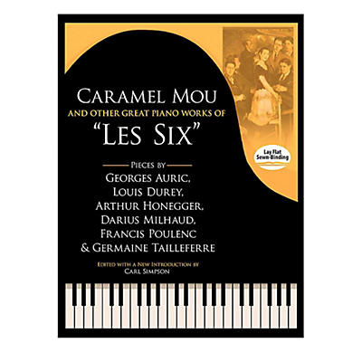 """Alfred Caramel Mou and Other Great Piano Works of """"Les Six"""" - Book Intermediate / Advanced"""
