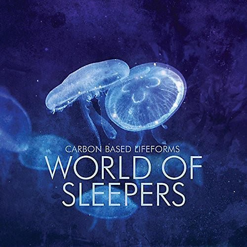 Alliance Carbon Based Lifeforms - World Of Sleepers