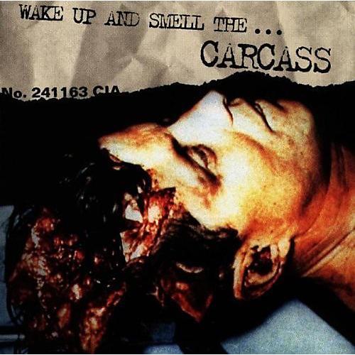 Alliance Carcass - Wake Up & Smell the Carcass