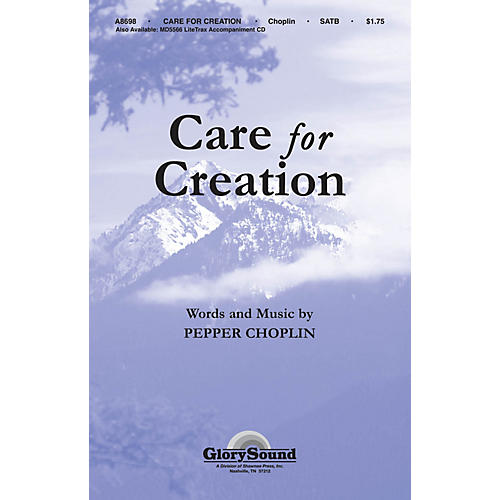 Shawnee Press Care for Creation SATB composed by Pepper Choplin