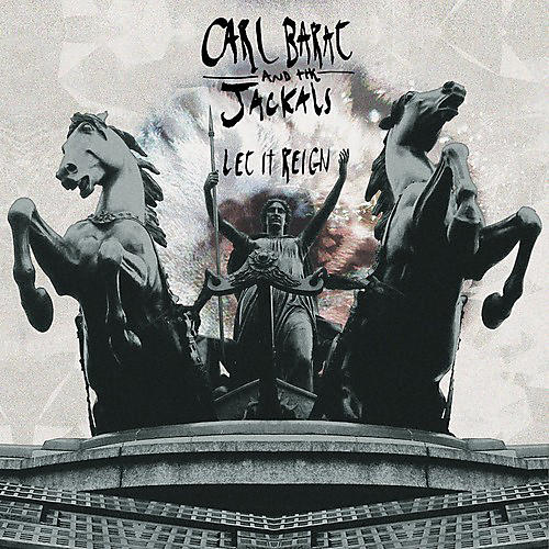 Alliance Carl Barat & the Jackals - Let It Reign