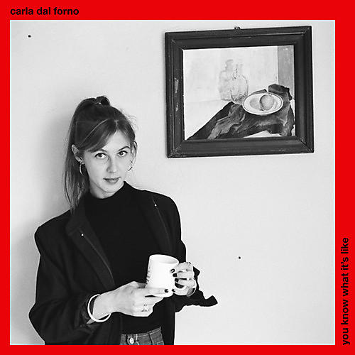 Alliance Carla Dal Forno - You Know What It's Like
