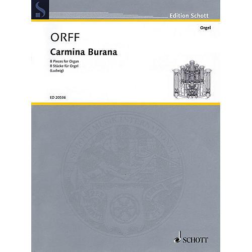 Schott Carmina Burana (Eight Pieces for Organ) Organ Collection Series Softcover