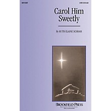 Brookfield Carol Him Sweetly (SATB/opt. Harp) SATB composed by Ruth Elaine Schram