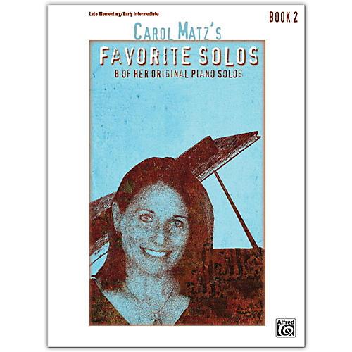 Alfred Carol Matz's Favorite Solos, Book 2 Late Elementary / Early Intermediate