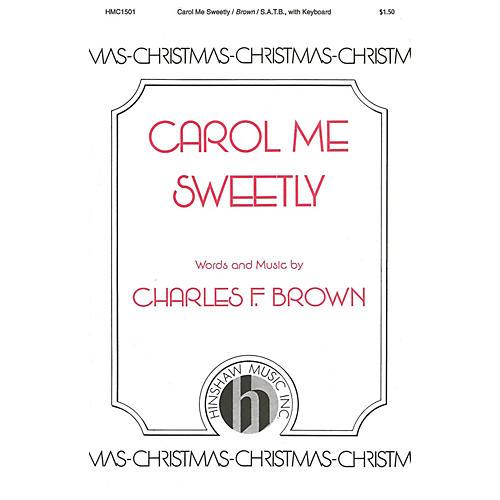 Hinshaw Music Carol Me Sweetly SATB composed by Charles Brown