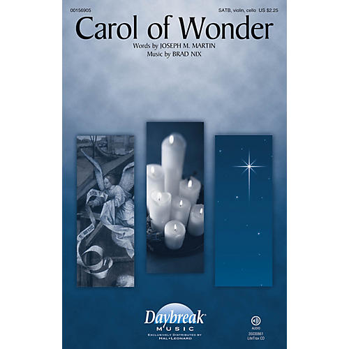 Daybreak Music Carol of Wonder SATB W/ VIOLIN AND CELLO composed by Brad Nix