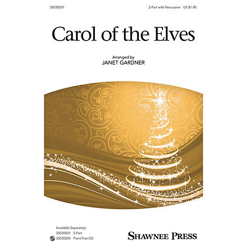 Shawnee Press Carol of the Elves 2-Part arranged by Janet Gardner