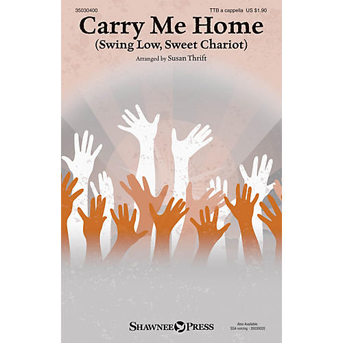 Shawnee Press Carry Me Home (Swing Low, Sweet Chariot) TTB A Cappella arranged by Susan Thrift