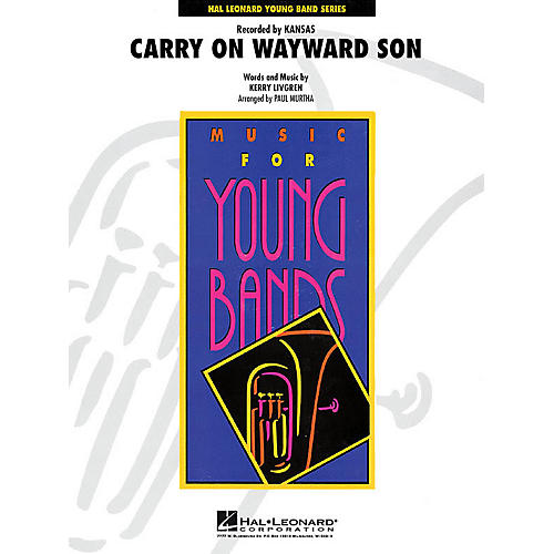Hal Leonard Carry On Wayward Son - Young Concert Band Series Level 3 arranged by Paul Murtha