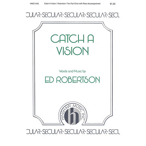 Hinshaw Music Catch a Vision 2-Part composed by Edwin Robertson