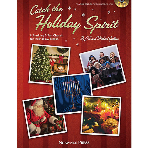 Shawnee Press Catch the Holiday Spirit (8 Sparkling 2-Part Chorals for the Holiday Season) CLASSRM KIT by Jill Gallina