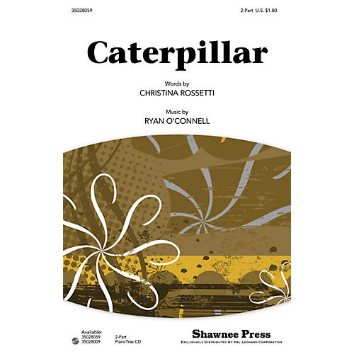 Shawnee Press Caterpillar 2-Part composed by Ryan O'Connell