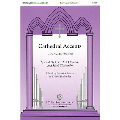 H.T. FitzSimons Company Cathedral Accents (Responses for Worship) SATB arranged by Fred Bock