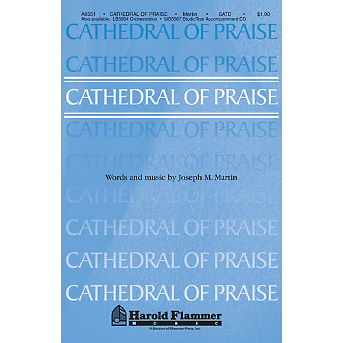 Shawnee Press Cathedral of Praise SATB composed by Joseph M. Martin