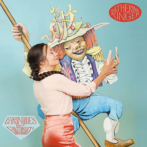 Alliance Catherine Ringer - Chroniques Et Fantaisies