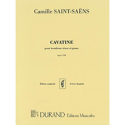 Editions Durand Cavatine, Op. 144 (for Trombone and Piano) Editions Durand Series