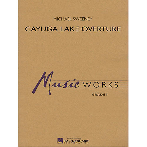 Hal Leonard Cayuga Lake Overture Concert Band Level 1.5 Composed by Michael Sweeney