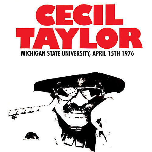 Alliance Cecil Taylor - Michigan State University, April 15th 1976