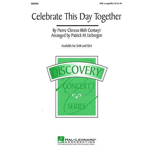 Hal Leonard Celebrate This Day Together SAB arranged by Patrick M. Liebergen