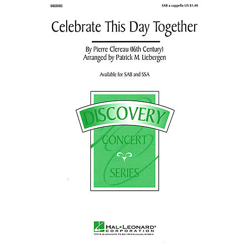 Hal Leonard Celebrate This Day Together SSA A Cappella Arranged by Patrick M. Liebergen