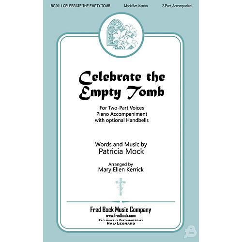Fred Bock Music Celebrate the Empty Tomb 2PT/HANDBELLS arranged by Mary Ellen Kerrick