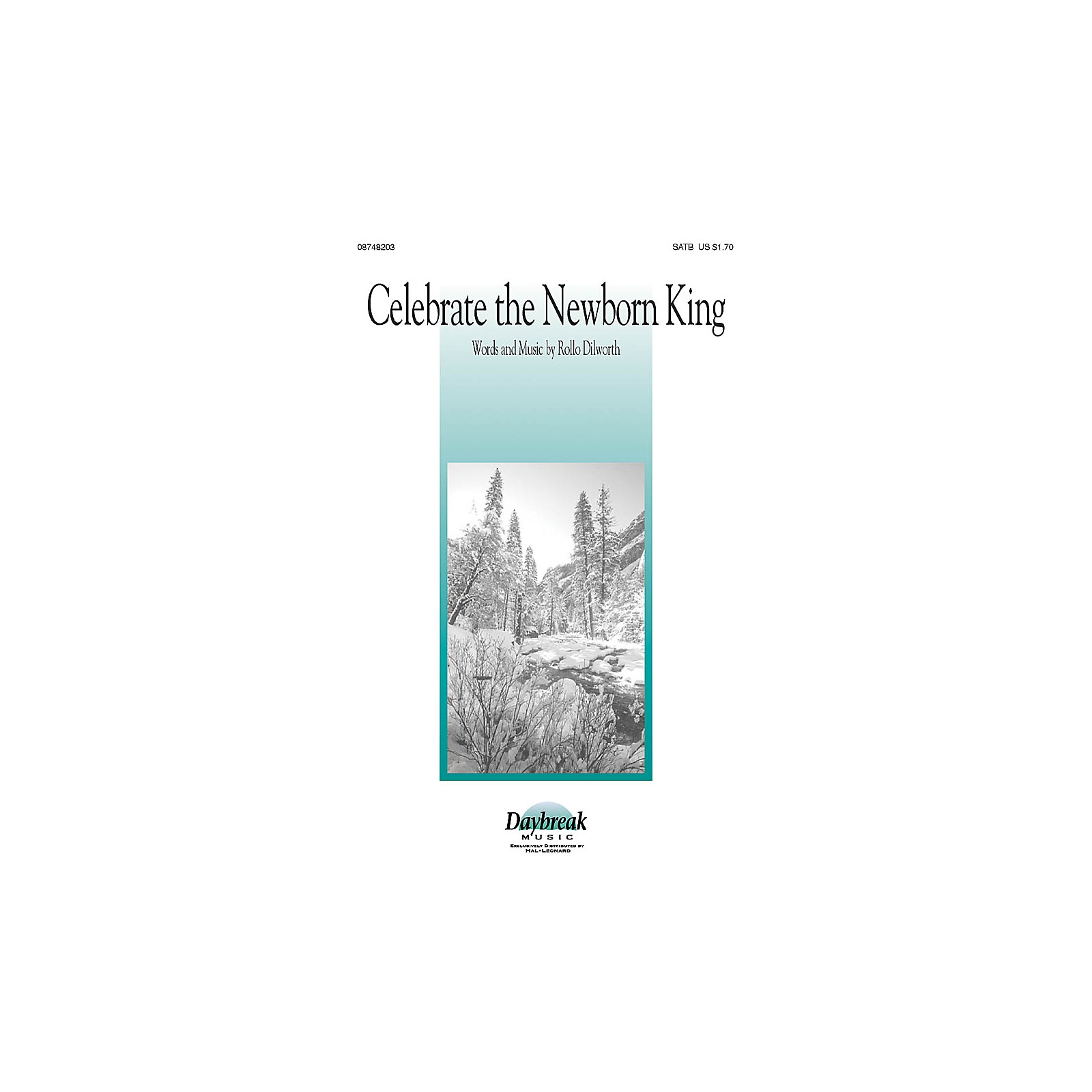 Daybreak Music Celebrate the Newborn King SATB composed by Rollo Dilworth