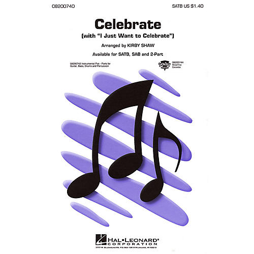 Hal Leonard Celebrate (with I Just Want to Celebrate) SATB arranged by Kirby Shaw