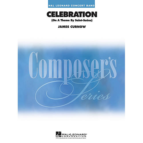 Hal Leonard Celebration (On a Theme by Saint-Saens) Concert Band Level 4 Composed by James Curnow