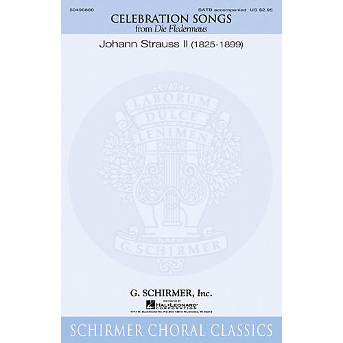 G. Schirmer Celebration Songs (from Die Fledermaus) SATB CHORAL COLLECTION composed by Johann Strauss II