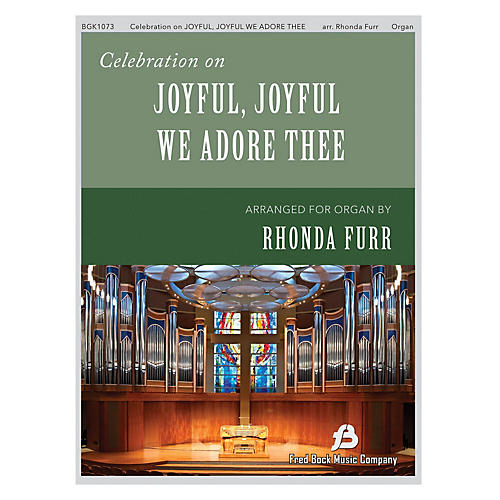 Fred Bock Music Celebration on Joyful, Joyful We Adore Thee arranged by Rhonda Furr