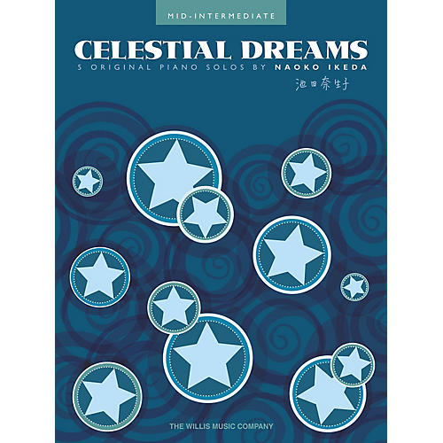 Willis Music Celestial Dreams (Mid-Inter Level) Willis Series Book by Naoko Ikeda