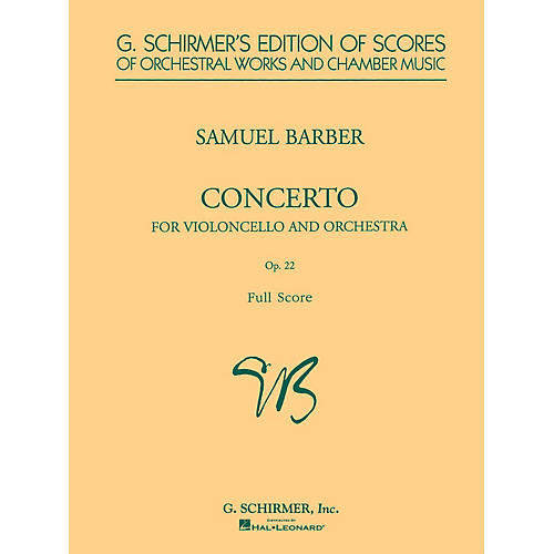 G. Schirmer Cello Concerto, Op. 22 (Study Score) Study Score Series Composed by Samuel Barber