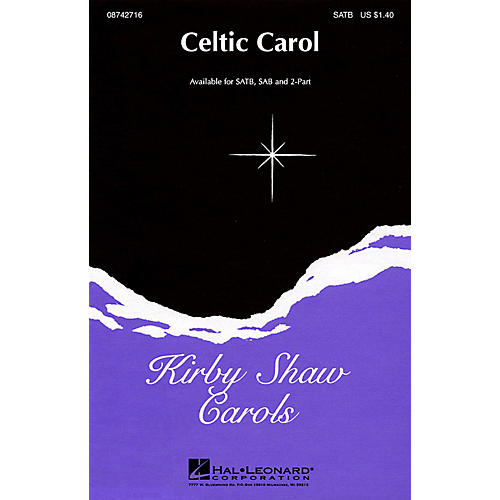 Hal Leonard Celtic Carol SATB composed by Kirby Shaw