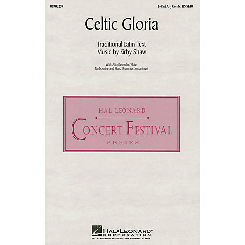 Hal Leonard Celtic Gloria 2-Part any combination composed by Kirby Shaw