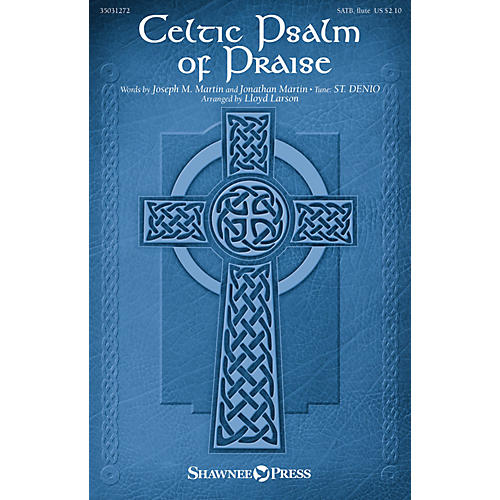Shawnee Press Celtic Psalm of Praise SATB W/ FLUTE arranged by Lloyd Larson