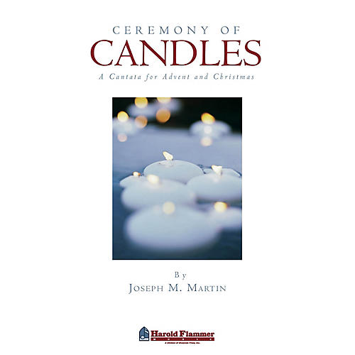 Shawnee Press Ceremony of Candles (A Cantata for Advent and Christmas) SATB composed by Joseph M. Martin