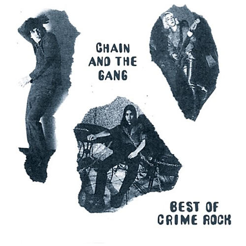 Alliance Chain & the Gang - Best Of Crime Rock