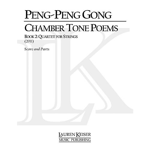 Lauren Keiser Music Publishing Chamber Tone Poems, Book 2: Quartet for Strings LKM Music Series by Peng-Peng Gong
