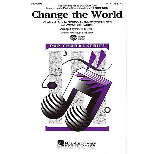 Hal Leonard Change the World SAB by Eric Clapton Arranged by Mark Brymer