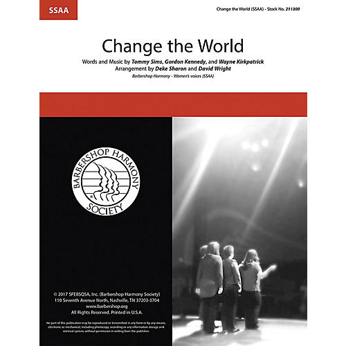 Barbershop Harmony Society Change the World SSAA A Cappella by Eric Clapton arranged by Deke Sharon